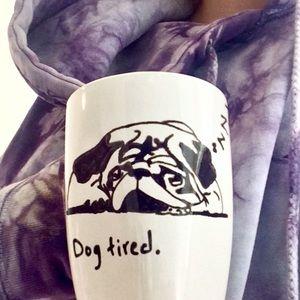 DOG TIRED PUG MUG HAND PAINTED CERAMIC MUG